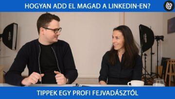 Pro tippek a fejvadásztól: Hogyan add el magad a LinkedIn-en?