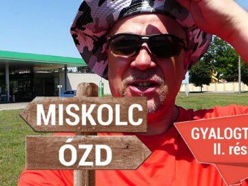Miskolc Ózd gyalogtúra – 2. rész
